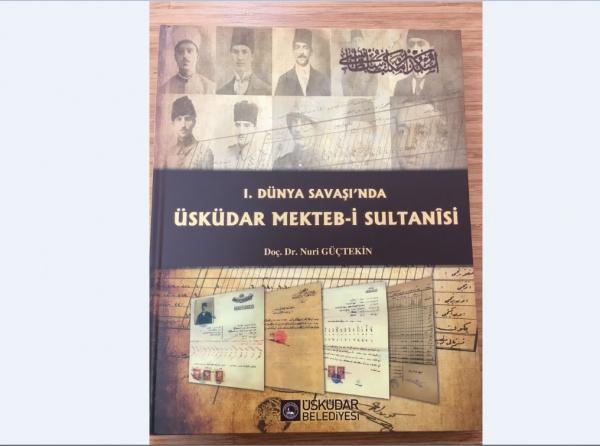 I. Dünya Savaşı'nda Üsküdar Mekteb-i Sultanîsi (Nuri Güçtekin)