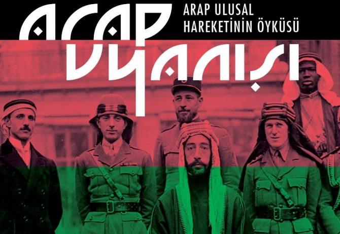 Kitap Tahlili – Arap Uyanışı: Arap Ulusal Hareketinin Öyküsü (Mehmet Akif Koç)